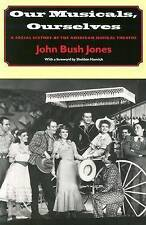 Our Musicals, Ourselves: A Social History of the American Musical Theater, Good