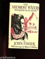MIDMOST WATERS: Biography of an Ocean  ( The Pacific) J Fisher, 1st UK  HB/dj