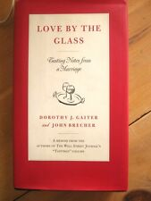 Love by the Glass : Tasting Notes from a Marriage signed  by Gaiter & Brecher HC