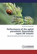 Performance of the aphid parasitoid, Diaeretiella rapae (M' Intosh), Ahmed,