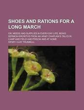 Shoes and Rations for a Long March; Or, Needs and Supplies in Every-Day Life Be