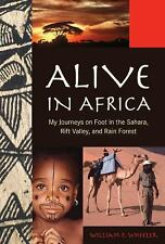Alive in Africa: My Journeys on Foot in the Sahara, Rift Valley, and Rain Forest