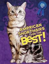 American Shorthairs Are the Best! by Elaine Landau