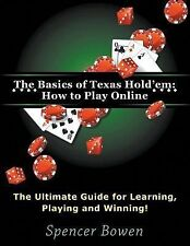 The Basics of Texas Hold'em : How to Play Online (Large Print): the Ultimate...