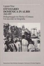 CIVITELLA PAGANICO Ottavario domenica in albis 1943-1997 FOTOGRAFIA