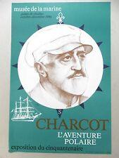 CHARCOT J.Baptiste Affiche Marine CINQUANTENAIRE AVENTURE POLAIRE Dan LAILLER