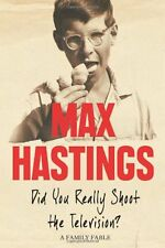 Did You Really Shoot the Television?: A Family Fable,Max Hastings