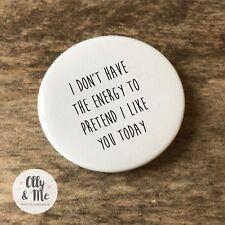 45mm Pin Badge Novelty/Rude/Fun/Funny Joke Cheap Gift/Present Friend/Colleague