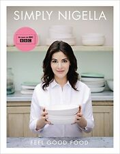 Simply Nigella: Feel Good Food by Lawson, Nigella Hardcover Book 97807011893