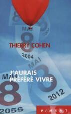 J'aurais préféré vivre Cohen  Thierry Neuf Livre
