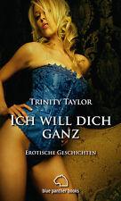 Ich will dich ganz | Erotische Geschichten Trinity Taylor | blue panther books