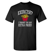 Exercise? I Thought You Said Extra Fries Unisex T-Shirt