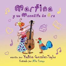 Martina y Su Monedita de Oro by Yadhira Gonzalez-Taylor (2013, Paperback)