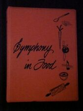 Symphony in Food Cookbook, Bloomington-Normal Symphony Guild Bloomington IL