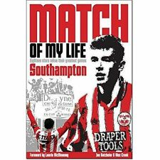 Southampton FC, Match of My Life: 18 Saints Relive Their Greatest Games New Book