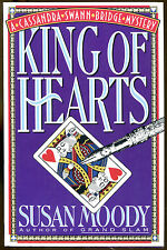 King of Hearts: A Cassandra Swann Bridge Mystery by Susan Moody-1st US Ed.-1996