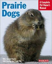 Prairie Dogs : Everything about Purchase, Care, Nutrition, Behavior, and.