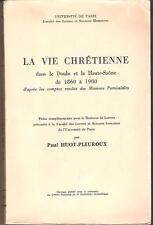 La Vie Chrétienne dans le Doubs et la Haute-Saône 1860 à 1900 PAUL HUOT-PLEUROUX