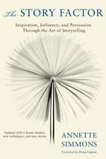The Story Factor: Inspiration, Influence and Persuasion Through the Art of Story