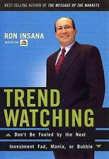TrendWatching: Don't Be Fooled by the Next Investment Fad, Mania, or Bubble, Ins