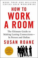 How to Work a Room, 25th Anniversary Edition : Your Essential Guide to Savvy...