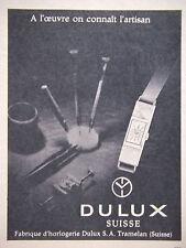 PUBLICITÉ DE PRESSE 1962 MONTRE DULUX  S.A. TRAMELAN SUISSE - ADVERTISING