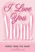 NEW I Love You Mom! by www.xulonpress.com
