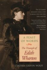 "CYNTHIA GRIFFIN WOLFF - ""A FEAST OF WORDS: THE TRIUMPH OF EDITH WHARTON"" (1995)"