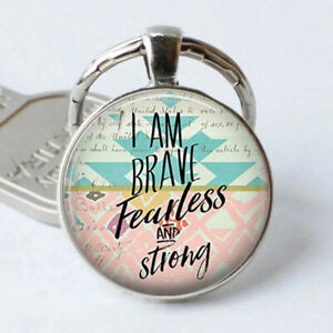 I am Brave, Fearless and Strong - Inspirational Quote Pendant Keychain Jewelry