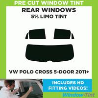 Pre Cut Window Tint - VW Polo Cross 5-door Hatchback 2011+ - 5% Limo Rear