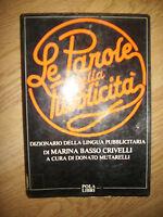 LE PAROLE DELLA PUBBLICITA' DIZIONARIO DELLA LINGUA PUBBLICITARIA DI CRIVELLI JQ