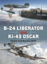 B-24 Liberator vs Ki-43 Oscar: China and Burma 1943 (Duel), Young, Edward M., Ve