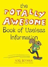 The Totally Awesome Book of Useless Information by Noel Botham, Good Book