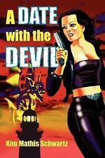 A Date with the Devil by Kim Mathis Schwartz (2005, Paperback)