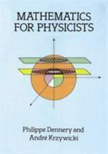 Dover Books on Physics: Mathematics for Physicists by Philippe Dennery and...