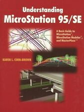 Understanding MicroStation 95/SE: A Basic Guide to MicroStation(R), MicroStation