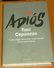 Capuozzo Toni, ADIOS, Mondadori 2007 AUTOGRAFATO!!!