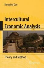 Intercultural Economic Analysis : Theory and Method by Rongxing Guo (2014,...