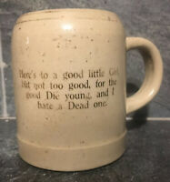 VTG Shaving Mug ? HERES TO THE LITTLE GIRL BUT NOT TO GOOD FOR HATE DEAD Quote