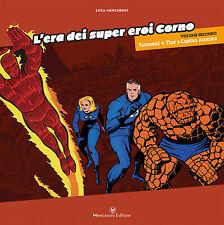 L'ERA DEI SUPER EROI CORNO - vol. 2 . FANTASTICI 4, THOR, CAPITAN AMERICA