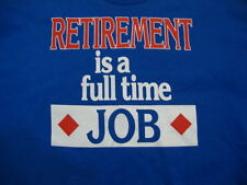 "Vintage ""Retirement Is A Fulltime Job"" Funny Grandpa Joke Blue T Shirt XL"