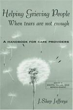 Helping Grieving People--When Tears Are Not Enough: A Handbook for-ExLibrary