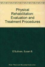 Physical Rehabilitation : Evaluation and Treatment Procedures