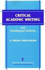 Critical Academic Writing and Multilingual Students The Michigan Series on Teac