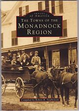 MONADNOCK REGION.  Images Of America- New Hampshire State History.