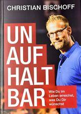 Christian Bischoff - Unaufhaltbar NEU - Mindset Erfolg Lifestyle