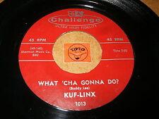 KUF LINX - WHAT CHA GONNA DO - SO TOUGH  / LISTEN -  DOO WOP POPCORN