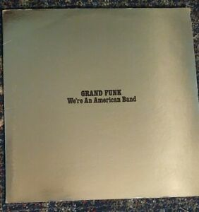 """Grand Funk Railroad - """"We're An American Band"""" (Gold Vinyl is in VG condition)"""