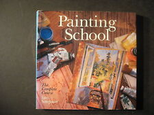Painting School : The Complete Guide by Hazel Harrison, Ian Simpson and Judy ...