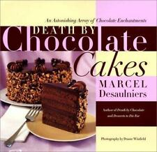 Death by Chocolate Cakes : An Astonishing Array of Chocolate Enchantments by Mar